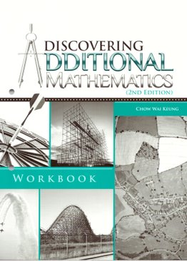 Discovering Additional Mathematics Workbook (2nd Ed)