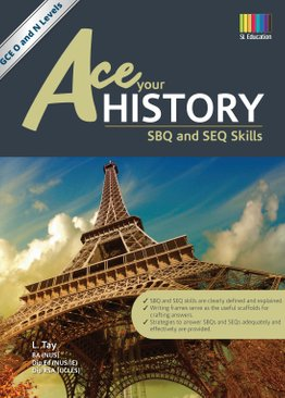 Ace your History SBQ and SEQ Skills (N/O Level)