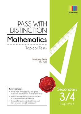 Pass with Distinction Mathematics Sec 3/4 Exp (Topical Tests)