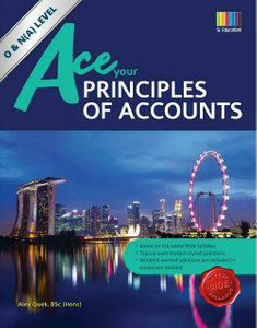Ace Your Principles of Accounts (N/O Level)