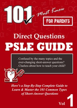 P3-6. 101 Must-Know Direct Questions PSLE Guide (Volume 1 out of 2) *For P3-6.