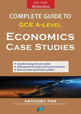 Complete Guide To A-Level Economics Case Studies