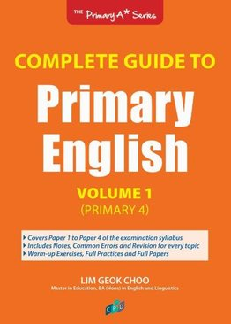 Complete Guide To Primary English Vol 1 (Primary 4)