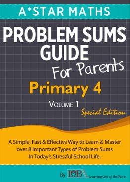 Special Edition for P4 – Problem Sums Guide for Parents (Volume 1)