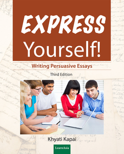 Express Yourself! Writing Persuasive Essays (3rd Ed)