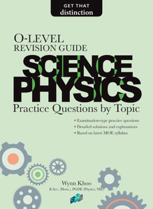 O-Level Revision Guide: Science Physics