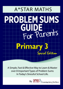 Special Edition for P3 – Problem Sums Guide for Parents (Volume 1)
