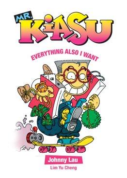 Mr Kiasu: Everything Also I Want