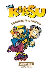 Mr Kiasu: Everything Also Sure Win