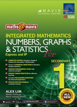 Integrated Mathematics Numbers, Graphs & Statistics for Sec 1 (Express And IP)
