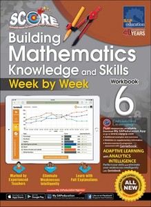 SCORE Building Mathematics Knowledge and Skills Week by Week Workbook 6