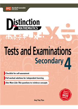 Distinction in Mathematics: Tests and Examinations Sec 4