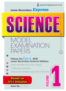 Lower Secondary (Express) Science Model Exam Papers Vol 1