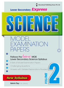 Lower Secondary (Express) Science Model Exam Papers Vol 2