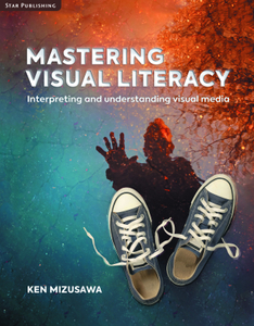 Mastering Visual Literacy Interpreting and Understanding Visual Media