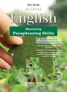 Key Guide O-Level English: Paraphrasing Skills