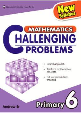 Mathematics Challenging Problems 6 - New Syllabus