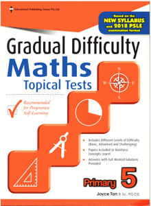 Gradual Difficulty Maths Topical Tests 5 (Revised)