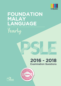 PSLE Foundation Malay Yearly  2016 - 2018 Qns + Ans
