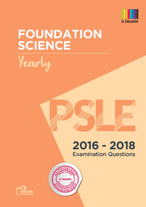 PSLE Foundation Science Yearly  2016 - 2018 Qns + Ans