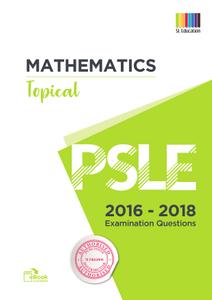 PSLE Math Topical  2016 - 2018 Qns + Ans