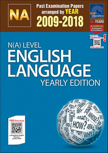 N(A)-Level English Language Yearly Edition (2009-2018) + Answers