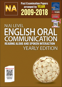 N(A)-Level English Oral Communication Yearly Edition (2009-2018) + Answers