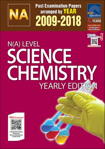 N(A)-Level Science Chemistry Yearly Edition (2009-2018) + Answers