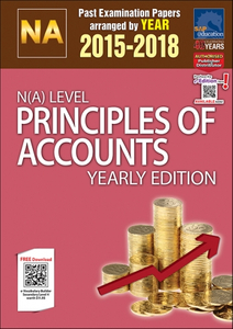 N(A)-Level Principles Of Accounts Yearly Edition (2015-2018) + Answers