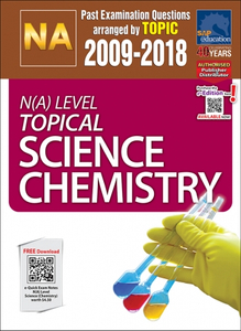N(A)-Level Topical Science Chemistry (2009-2018) + Answers