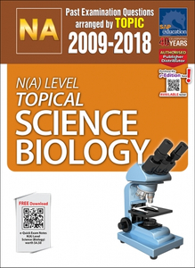 N(A)-Level Topical Science Biology (2009-2018) + Answers