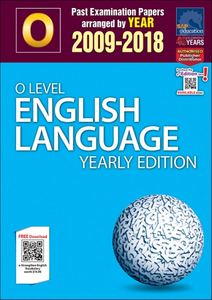O-Level English Language Yearly Edition (2009-2018) + Answers
