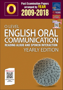 O-Level English Oral Communication Yearly Edition (2009-2018) + Answers