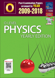 O-Level Physics Yearly Edition (2009-2018) + Answers
