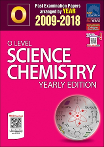 O-Level Science Chemistry Yearly Edition (2009-2018) + Answers