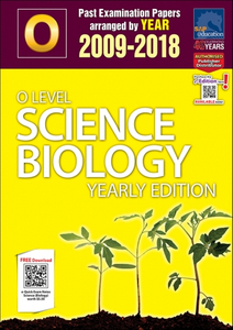 O-Level Science Biology Yearly Edition (2009-2018) + Answers