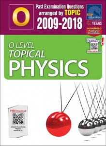 O-Level Topical Physics (2009-2018) + Answers