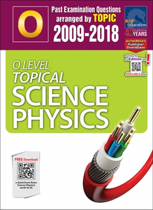 O-Level Topical Science Physics (2009-2018) + Answers
