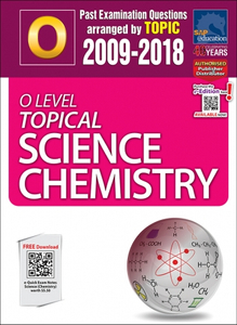 O-Level Topical Science Chemistry (2009-2018) + Answers