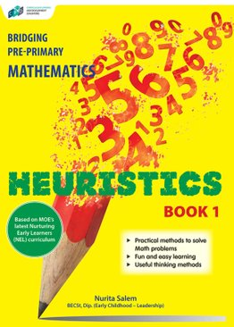 Bridging Pre-Primary Mathematics Heuristics Book 1