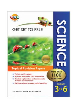 PSLE Get set to PSLE Science (Primary 3 to 6)