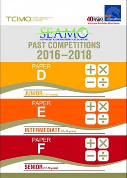 SEAMO Past Competitions 2016-2018 Papers D, E & F