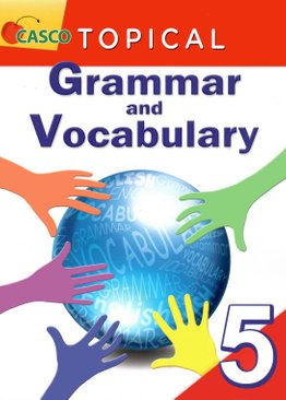 Topical Grammar and Vocabulary Primary 5