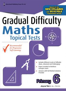 Gradual Difficulty Maths Topical Tests 6 (New Syllabus)