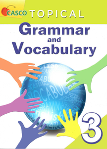 Topical Grammar and Vocabulary Primary 3
