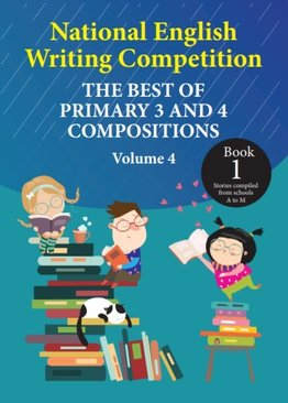 National English Writing Competition- The Best of Primary 3 & 4 Compositions  Book 1 (Vol 4)