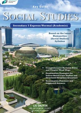 Key Guide O-Level Social Studies Vol. 1 – Sec 3 E/N(A)