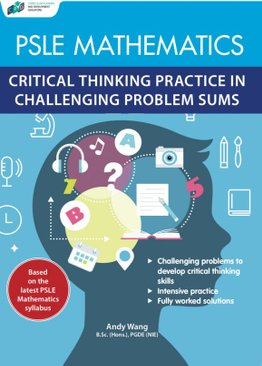 PSLE Mathematics Critical Thinking Practice In Challenging Problem Sums