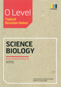O Level Science Biology (Topical) Revision Notes