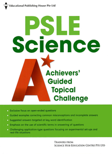 PSLE Science A* Achievers Guided Topical Challenge